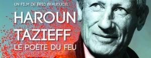 Read more about the article Mercredi 26 août : Projection film «Haroun Tazieff, le poète du feu»